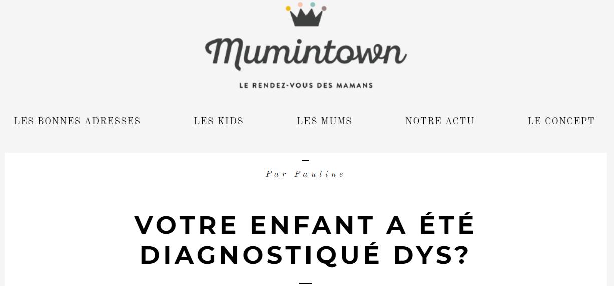 Votre enfant est dys? Mumintown salue nos méthodes.